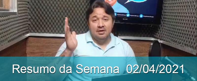 AO VIVO - Resumo da Semana 02/04/2021